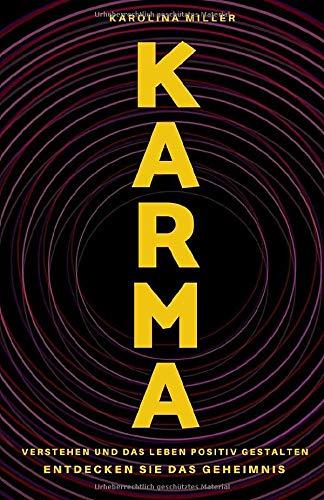 Karma - Verstehen und das Leben positiv gestalten