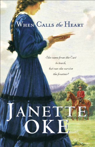 When Calls the Heart (Canadian West Book #1) by [Janette Oke]