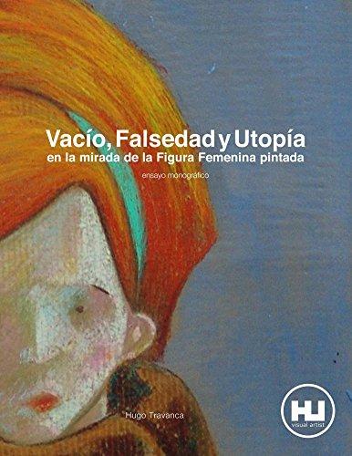 Vacío, Falsedad y Utopia en la mirada de la Figura Femenina pintada