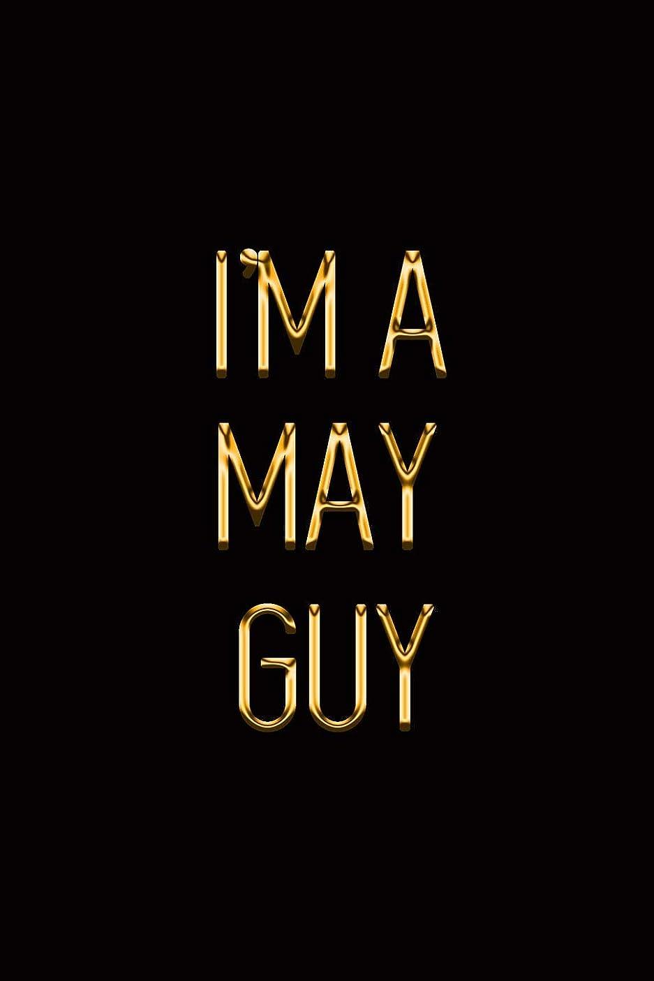 暗殺出席ストレスの多いI'm a May Guy: Elegant Gold & Black Notebook   Show Everyone You're Proud To Be Born in May!   Stylish Luxury Journal (Luxury Notebooks)