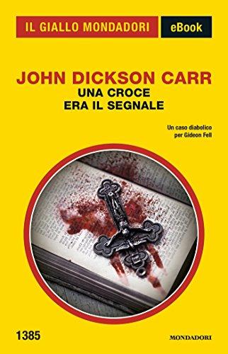 Una croce era il segnale (Il Giallo Mondadori) (Italian Edition)