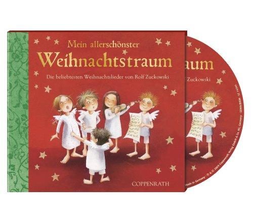 Mein allerschönster Weihnachtstraum (CD): Die beliebtesten Weihnachtslieder von Rolf Zuckowski