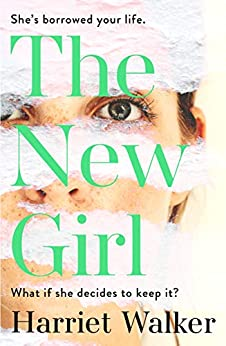 The New Girl: A gripping debut of female friendship and rivalry by [Harriet Walker]