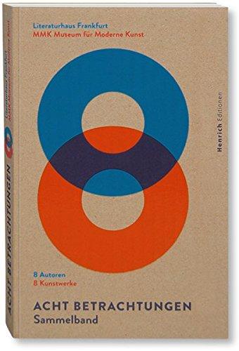 Acht Betrachtungen.: 8 Autoren. 8 Kunstwerke.