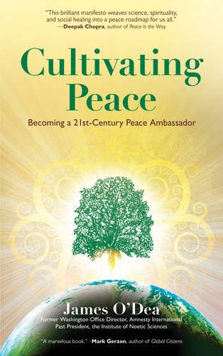 Download Cultivating Peace: Becoming a 21st-Century Peace Ambassador 0984840710