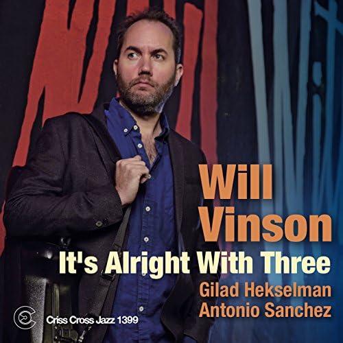 Will Vinson feat. Gilad Hekselman & Antonio Sanchez