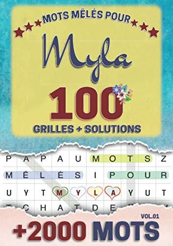 Mots mêlés pour Myla: 100 grilles avec solutions, +2000 mots cachés, prénom personnalisé Myla   Cadeau d'anniversaire pour femme, maman, sœur, fille, enfant   Petit Format A5 (14.8 x 21 cm)