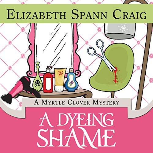 A Dyeing Shame: A Myrtle Clover Mystery, Book 2  By  cover art
