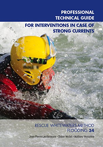 Professional Technical Guide For Interventions in Case of Strong Currents: Rescue Whitewaters Method Flooding (English Edition)