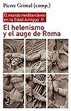 El helenismo y el auge de Roma: El mundo mediterráneo en la Edad Antigua, II: 1298 (Historia)