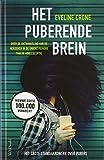 Het puberende brein: over de ontwikkeling van de hersenen in de unieke periode van de adolescentie - Eveline Crone
