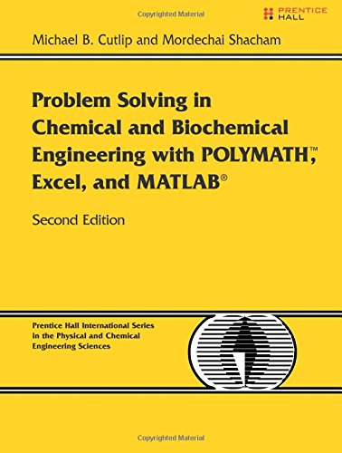 Compare Textbook Prices for Problem Solving in Chemical and Biochemical Engineering with POLYMATH, Excel, and MATLAB 2 Edition ISBN 0000131482041 by Cutlip, Michael B.