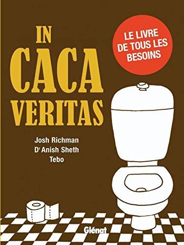 In caca veritas: Le livre de tous les besoins