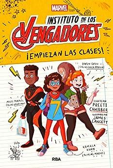 Instituto de los vengadores 1. ¡Empiezan las clases! (FICCIÓN KIDS) (Spanish Edition) by [Preeti Chhibber, James Lancett, Raúl García Campos]