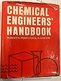 Chemical Engineers' Handbook - Fifth Edition