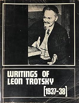 Writings of Leon Trotsky 1937-38 - Book #10 of the Writings of Leon Trotsky