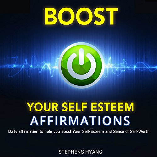 Boost Your Self-Esteem Affirmations audiobook cover art