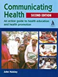 Communicating Health: An Action Guide to Health Education and Health Promotion