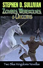 Blue Kingdoms: Zombies, Werewolves, & Unicorns