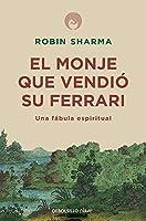 El monje que vendió su Ferrari: Una fábula espiritual / The Monk Who Sold His Ferrari: A Spiritual Fable About Fulfilling Your Dreams & Reaching Your Destiny