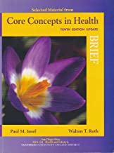 Selected Material from Core Concepts in Health - Brief Tenth Edition Update (San Diego Mesa HEA 101 Health and Lifestyle SDCCD)
