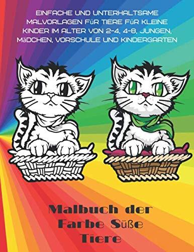 Malbuch der Farbe Süße Tiere - Einfache und unterhaltsame Malvorlagen für Tiere für kleine Kinder im Alter von 2-4, 4-8, Jungen, Mädchen, Vorschule und Kindergarten