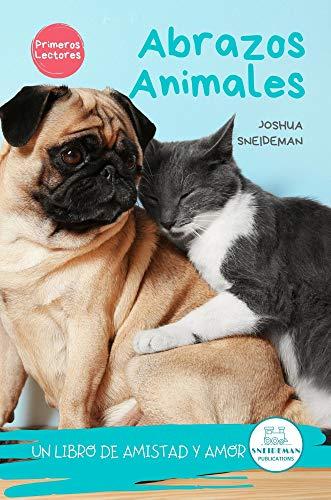 Abrazos Animales (Spanish Edition): Un libro de amistad y amor (Primeros lectores prek, k,1, 2)