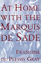 At Home with the Marquis De Sade: A Life Hardcover November 6, 1998
