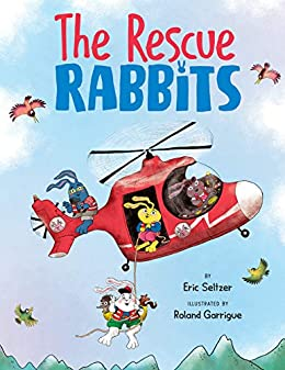The Rescue Rabbits by [Eric Seltzer, Roland Garrigue]