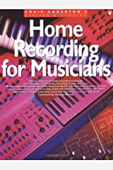 Home Recording for Musicians Kindle Edition
