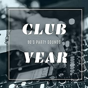Club Year - 80's Party Sounds