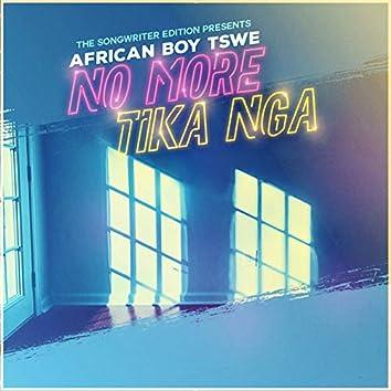 No More Tika Nga