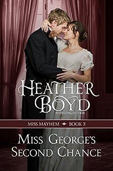 Miss George's Second Chance (Miss Mayhem Book 2) by [Heather Boyd]