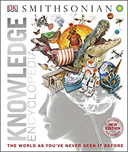 Knowledge Encyclopedia: The World as You've Never Seen It Before by [DK]