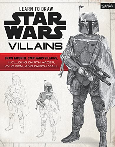 Learn to Draw Star Wars Villains: Draw Favorite Star Wars Villains, Including Darth Vader, Kylo Ren, and Darth Maul
