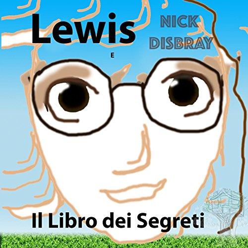 Lewis E Il Libro dei Segreti: Libro per bambini (Quest Vol. 5) (Italian Edition)