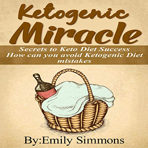 Ketogenic Miracle - How Can You Avoid Ketogenic Diet Mistakes                   By:                                                                                                                                 Emily Simmons                               Narrated by:                                                                                                                                 Ridge Cresswell                      Length: 1 hr and 20 mins     Not rated yet     Overall 0.0