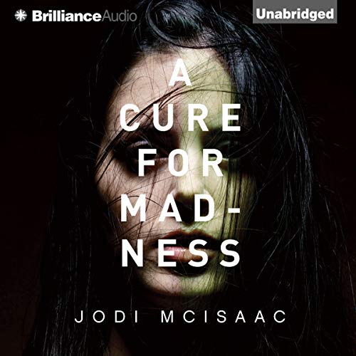 A Cure for Madness Audiobook By Jodi McIsaac cover art