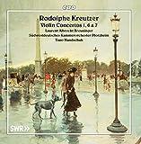 Rodolphe Kreutzer : Concertos pour violon n° 1, 6 et 7. Breuninger, Handschuh.
