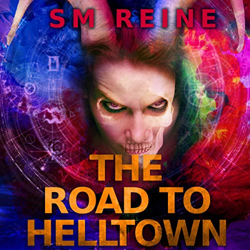 The Road to Helltown: An Urban Fantasy Thriller Audiobook By S M Reine cover art
