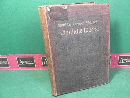 Matthias Leopold Schleifers Sämtliche Werke. Herausgegeben und mit einem Lebensbild versehen von Dr. Hubert Badstüber.