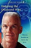 Entering the Diamond Way Tibetan Buddhism Meets The West