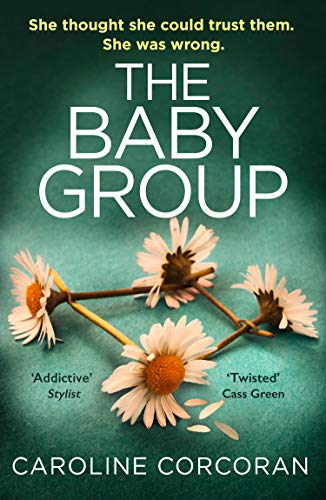 The Baby Group: a gripping new crime thriller with a twist you won't see coming, from the author of bestsellers like Through The Wall by [Caroline Corcoran]