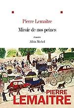 Miroir de nos peines de Pierre Lemaitre