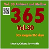 365 - Original song a day for a Year - Vol. 30 Ambient and Mellow