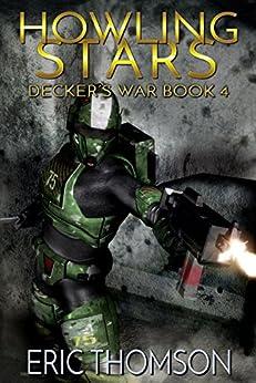 Howling Stars (Decker's War Book 4) by [Eric Thomson]