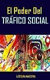 El Poder Del Tráfico Social: Libro El Poder Del Tráfico Social (Ganar Dinero)