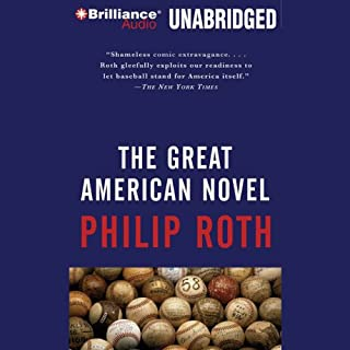 The Great American Novel                   By:                                                                                                                                 Philip Roth                               Narrated by:                                                                                                                                 James Daniels                      Length: 14 hrs and 36 mins     40 ratings     Overall 3.5
