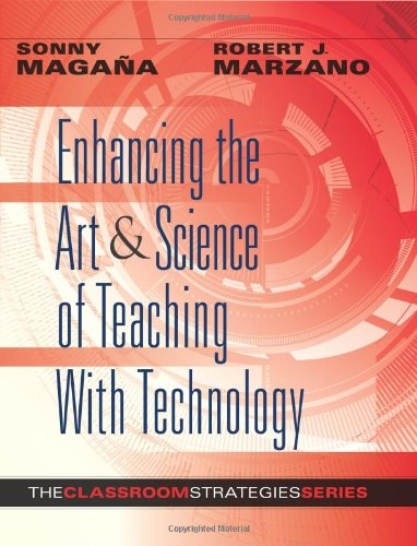 Compare Textbook Prices for Enhancing the Art & Science of Teaching With Technology Classroom Strategies Illustrated Edition ISBN 9780985890247 by Sonny Magana,Robert J. Marzano