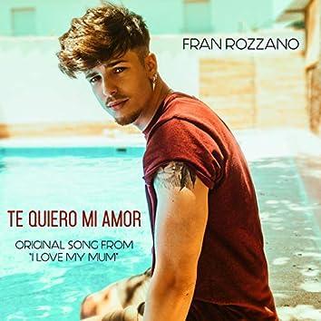 """Te Quiero Mi Amor (Original Song from """"I Love My Mum"""")"""